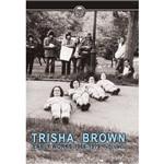 Trisha Brown Early Works 1966-1979 ? Vol. 01
