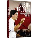 Tudo Aquilo que Nos Une - Justin Trudeau - 1ª Ed.