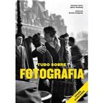 Tudo Sobre Fotografia - Edição Atualizada - 1ª Ed.