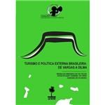 Turismo e Política Externa Brasileira - de Vargas a Dilma