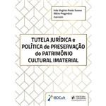 Tutela Jurídica e Política de Preservação do Patrimônio Cultural Imaterial