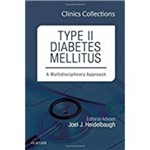 Type II Diabetes Mellitus: a Multidisciplinary Approach, 1e (Clinics Collections)