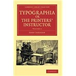 Typographia, Or The Printers' Instructor - Volume 2