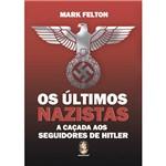Últimos Nazistas, Os: a Caçada Aos Seguidores de Hitler