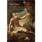 Um Deus Fiel à História - a Experiência Espiritual na Bíblia