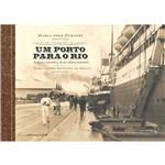 Um Porto para o Rio: Imagens e Memórias de um Álbum Centenário