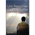 Um Repórter no Reino dos Céus