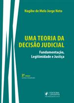 Uma Teoria da Decisão Judicial: Fundamentação, Legitimidade e Justiça (2019)