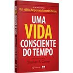 Uma Vida Consciente no Tempo - 1ª Ed.