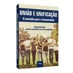 União e Unificação: o Caminho para a Humanidade