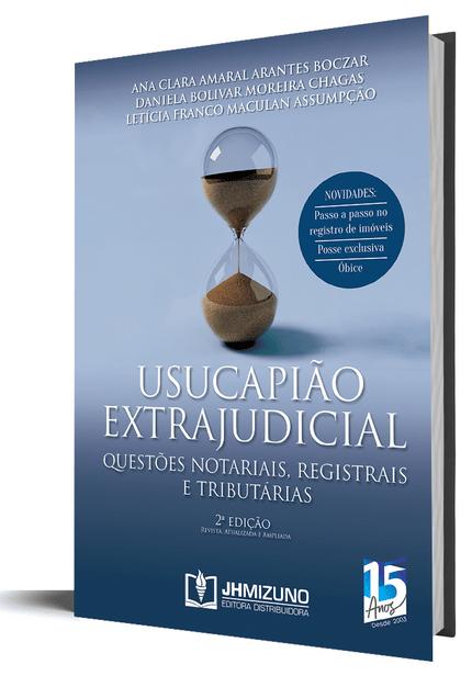 Usucapião Extrajudicial - Questões Notariais e Tributárias - 2ª Edição