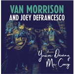 Van Morrison & Joey Defrancesco - You''re Driving me Crazy