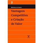 Vantagem Competitiva e Criação de Valor