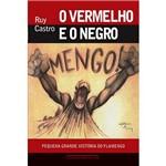 Vermelho e o Negro, O: Pequena Grande História do Flamengo