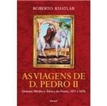 Viagens de D Pedro Ii - Benvira