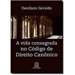 Vida Consagrada no Código de Direito Canônico, a