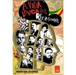 Vida Louca dos Revolucionarios, a - Leya