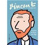 Vincent - a Historia de Vincent Van Gogh - Lpm