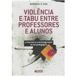 Violência e Tabu Entre Professores e Alunos: a Internet e a Reconfiguração do Elo Pedagógico