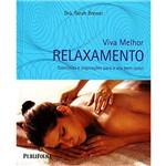 Viva Melhor: Relaxamento - Exercícios e Inspirações para o Seu Bem-estar 1º Ed.2009