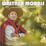 Walther Morais um Taura do Rio Grande - Cd Música Regional