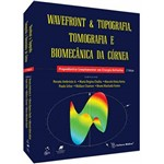 Wavefront Topografia, Tomografia e Biomecânica da Córnea