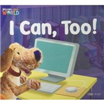 Welcome To Our World 2 - Reader 5: I Can Too! - Big Book