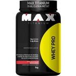 WHEY PROTEIN WHEY PRO 1kg - MAX TITANIUM - MORANGO - Massa Muscular