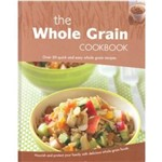 Whole Grain Cookbook, The